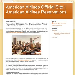Reservations at Cheapest Price Only on American Airlines for Fresco Attractions
