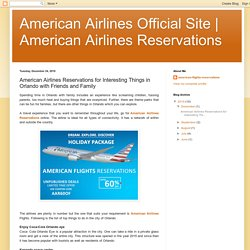 American Airlines Reservations for Interesting Things in Orlando with Friends and Family