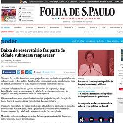 Baixa de reservatório faz parte de cidade submersa reaparecer - 09/11/2014