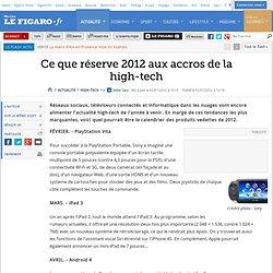 High-Tech : Ce que réserve 2012 aux accros de la high-tech