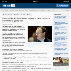 Reserve Bank's Philip Lowe says economic transition from mining going well - Business