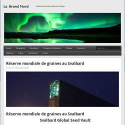 Réserve mondiale de graines au Svalbard