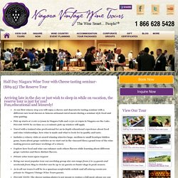 Reserve Tour - Half Day Wine Tour - Niagara Falls