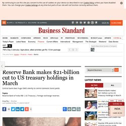 Reserve Bank makes $21-billion cut to US treasury holdings in March