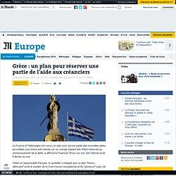 Grèce : un plan pour réserver une partie de l'aide aux créanciers - LeMonde.fr#xtor=EPR-32280229-[NL_Titresdujour]-20120207-[titres]#xtor=EPR-32280229-[NL_Titresdujour]-20120207-[titres]