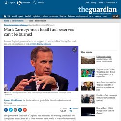 Mark Carney: most fossil fuel reserves can't be burned