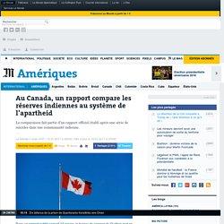 Au Canada, un rapport compare les réserves indiennes au système de l'apartheid