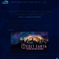 Reset Earth: The UN's game about saving ozone layer will be out soon