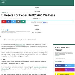 3 Resets For Better Health And Wellness