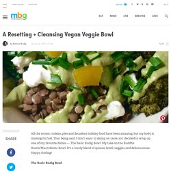 A Resetting + Cleansing Vegan Veggie Bowl