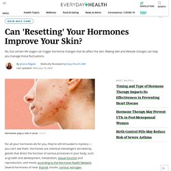 Can 'Resetting' Your Hormones Improve Your Skin