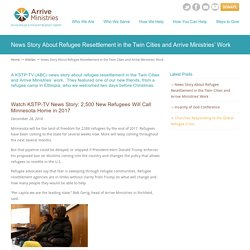 News Story About Refugee Resettlement in the Twin Cities and Arrive Ministries' Work – Arrive Ministries
