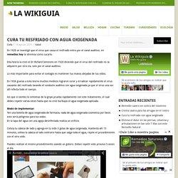 Cura tu resfriado con agua oxigenada - La wikiguia