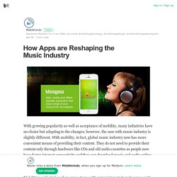 How Apps are Reshaping the Music Industry – Mobilmindz – Medium