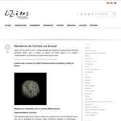 Résidence de l'artiste Lia Giraud - LIZIERES