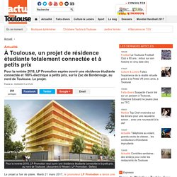 À Toulouse, un projet de résidence étudiante totalement connectée et à petits prix