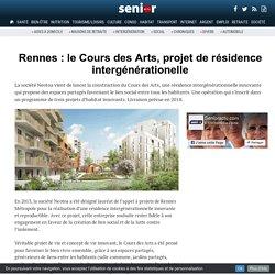 Rennes : le Cours des Arts, projet de résidence intergénérationelle - 02/12/16