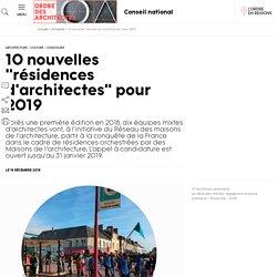"""10 nouvelles """"résidences d'architectes"""" pour 2019"""