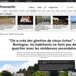 """""""On a créé des ghettos de vieux riches"""" : en Bretagne, les habitants ne font pas de quartier avec les résidences secondaires"""