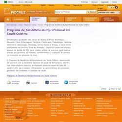 Programa de Residência Multiprofissional em Saúde Coletiva - Fundação Oswaldo Cruz (Fiocruz): Ciência e tecnologia em saúde para a população brasileira