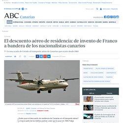 El descuento aéreo de residencia: de invento de Franco a bandera de los nacionalistas canarios