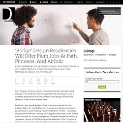 """Bridge"" Design Residencies Will Offer Plum Jobs At Path, Pinterest, And Airbnb"