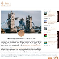UK residency by investment: is it worth in 2021?
