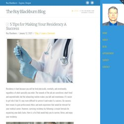 5 Tips for Making Your Residency A Success