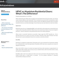 UPVC or Aluminium Residential Doors: What's The Difference? by Arkaywindows
