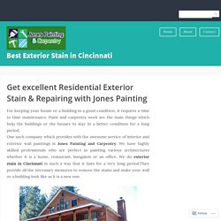 Get excellent Residential Exterior Stain & Repairing with Jones Painting – Best Exterior Stain in Cincinnati