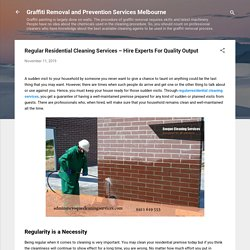 Regular Residential Cleaning Services – Hire Experts For Quality Output