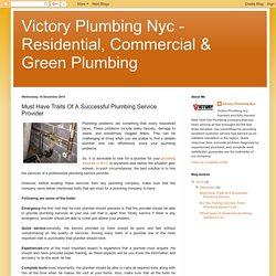 Victory Plumbing Nyc - Residential, Commercial & Green Plumbing : Must Have Traits Of A Successful Plumbing Service Provider