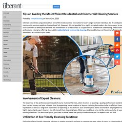 Tips on Availing the Most Efficient Residential and Commercial Cleaning Services