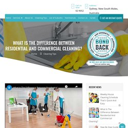 Residential Cleaning Vs Commercial Cleaning - Bond Cleaning Sydney