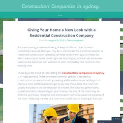 Giving Your Home a New Look with a Residential Construction Company