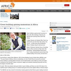 Green building gaining momentum in Africa - Africa Property News