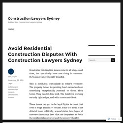 Avoid Residential Construction Disputes With Construction Lawyers Sydney – Construction Lawyers Sydney