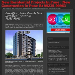 » Gera Affinia, Baner, Pune By Gera Developers– Review @ 99235-99963 - New Residential Projects In Pune