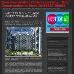 » MARVEL IDEAL SPACIO, UNDRI, PUNE BY MARVEL REALTORS - New Residential Projects In Pune