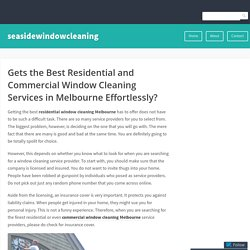 Gets the Best Residential and Commercial Window Cleaning Services in Melbourne Effortlessly? – seasidewindowcleaning