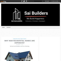 Why New Residential Homes Are Expensive? - Sai Builders