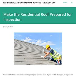 Make the Residential Roof Prepared for Inspection