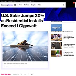 U.S. Solar Jumps 30% as Residential Installs Exceed 1 Gigawatt - Bloomberg Business