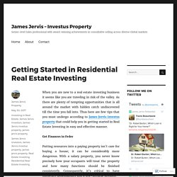Getting Started in Residential Real Estate Investing – James Jervis – Investus Property