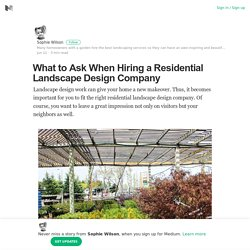 What to Ask When Hiring a Residential Landscape Design Company