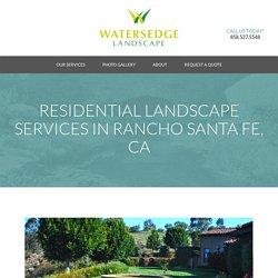 Residential Landscape Maintenance in Rancho Santa Fe, CA