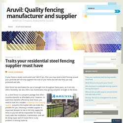 Traits your residential steel fencing supplier must have