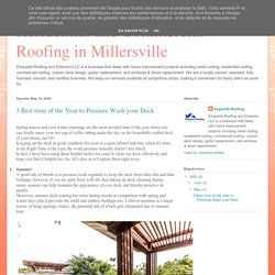 Residential and Commercial Roofing in Millersville: 3 Best time of the Year to Pressure Wash your Deck