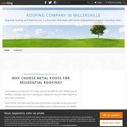 Why choose metal roofs for residential roofing? - roofing company in millersville