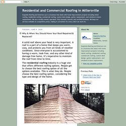 Residential and Commercial Roofing in Millersville: Why & When You Should Have Your Roof Repaired & Replaced?